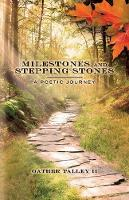 Milestones and Stepping Stones: A Poetic Journey (Paperback)