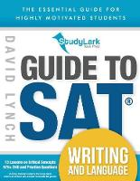 StudyLark Guide to SAT Writing and Language: The Essential Guide for Highly Motivated Students (Paperback)
