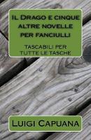 Il Drago e cinque altre novelle per fanciulli - Tascabili Per Tutte Le Tasche 2 (Paperback)