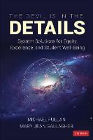 The Devil Is in the Details: System Solutions for Equity, Excellence, and Student Well-Being (Paperback)