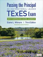Passing the Principal as Instructional Leader TExES Exam: Keys to Certification and School Leadership (Paperback)