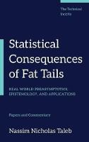 Statistical Consequences of Fat Tails: Real World Preasymptotics, Epistemology, and Applications - Technical Incerto (Hardback)