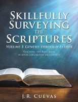 Skillfully Surveying the Scriptures Volume 1: Genesis Through Esther (Paperback)
