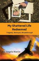 My Shattered Life Redeemed (Paperback)
