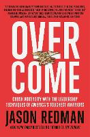 Overcome: Crush Adversity with the Leadership Techniques of America's Toughest Warriors (Paperback)
