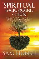 Spiritual Background Check: The Only Way Out of Every Mysterious, Unexplainable and Unwanted Situation That Surrounds Your Life (Paperback)