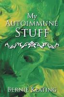 My Autoimmune Stuff (Paperback)