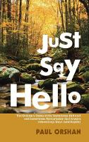 Just Say Hello: The Ordinary Dates of My Sometimes Difficult and Sometimes Remarkable (But Always Interesting) Days (And Nights) (Hardback)