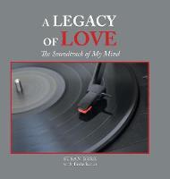 A Legacy of Love: The Soundtrack of My Mind (Hardback)