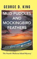 Mud Puddles and Mockingbird Feathers: The Fourth Okaloosa Island Mystery (Hardback)