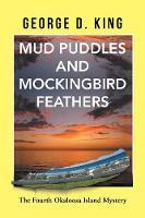 Mud Puddles and Mockingbird Feathers: The Fourth Okaloosa Island Mystery (Paperback)