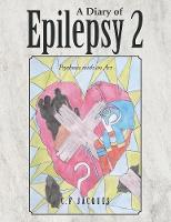 A Diary of Epilepsy: Psychosis with an Art (Paperback)