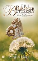 The Bronze Butterfly: From Small Beginnings to World Events All Under a Fierce Media Spotlight (Paperback)