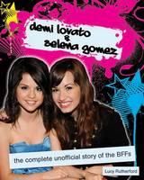 Demi Lovato & Selena Gomez: The Unofficial Story (Paperback)