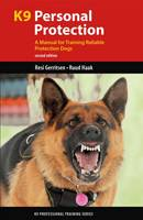 K9 Personal Protection: A Manual for Training Reliable Protection Dogs - K9 Professional Training (Paperback)