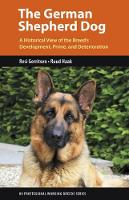 The German Shepherd Dog: A Historical View of the Breed's Development, Prime, and Deterioration (Paperback)