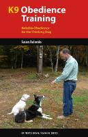 K9 Obedience Training: Reliable Obedience for The Thinking Dog (Paperback)