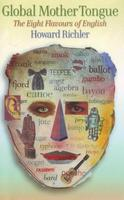 Global Mother Tongue: The Eight Flavours of English (Paperback)