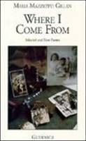 Where I Come from: Selected and New Poems - Essential Poets No. 64 (Paperback)
