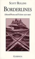 Borderlines: Selected Poems and Fictions 1972-1992 - Essential Poets No. 66 (Paperback)