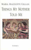 Things My Mother Told Me - Essential Poets No. 95 (Paperback)