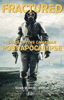 Fractured: Tales of the Canadian Post-Apocalypse - The Exile Book of Anthology Series (Paperback)