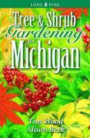 Tree and Shrub Gardening for Michigan (Paperback)