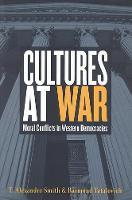 Cultures at War: Moral Conflicts in Western Democracies (Paperback)
