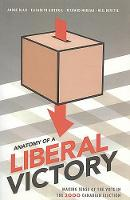 Anatomy of a Liberal Victory: Making Sense of the Vote in the 2000 Canadian Election (Paperback)