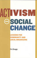 Activism and Social Change: Lessons for Community and Local Organizing (Paperback)