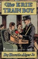 The Erie Train Boy (Paperback)