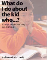 What do I do about the kid who... ?: 50 ways to turn teaching into learning (Paperback)