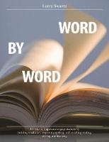 Word by Word: 101 Ways to Inspire and Engage Students by Building Vocabulary, Improving Spelling, and Enriching Reading, Writing, and Learning (Paperback)