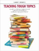 Teaching Tough Topics: Using Children's Literature to Build a Better Understanding of Social Justice, Equity, and Diversity (Paperback)