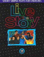 Live the Story: Short Simple Plays for Churches (Paperback)