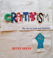 Craftivism: The Art Of Craft And Activism (Paperback)