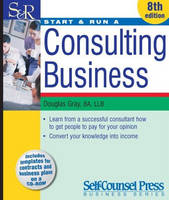 Start and Run a Consulting Business (Paperback)