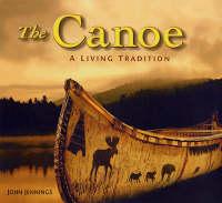 The Canoe: A Living Tradition (Hardback)