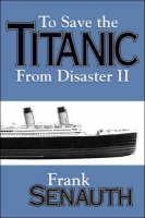 """To Save the """"Titanic"""" from Disaster: No. 2 (Paperback)"""