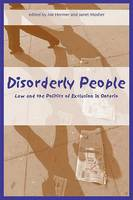 Disorderly People: Law and the Politics of Exclusion in Ontario (Paperback)