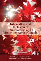 Integration and Inclusion of Newcomers and Minorities across Canada - Queen's Policy Studies Series (Paperback)