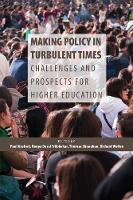 Making Policy in Turbulent Times: Challenges and Prospects for Higher Education - Queen's Policy Studies Series (Paperback)