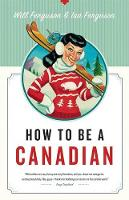 How to Be a Canadian (Paperback)