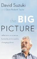 The Big Picture: Reflections on Science, Humanity, and a Quickly Changing Planet (Paperback)