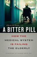 A Bitter Pill: How the Medical System Is Failing the Elderly (Paperback)