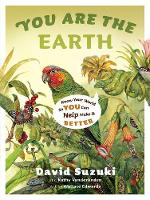 You Are the Earth: Know Your World So You Can Help Make It Better (Paperback)