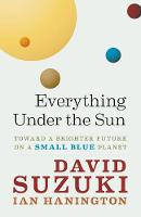Everything Under the Sun: Toward a Brighter Future on a Small Blue Planet (Paperback)