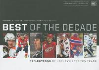 Best of the Decade: Reflections of Hockey's Past Ten Years (Paperback)