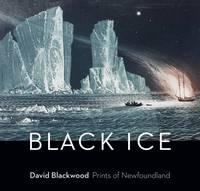 Black Ice: David Blackwood's Prints of Newfoundland (Paperback)