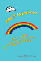Jan's Rainbow: Stories of Hope;How Those We Have Loved and Lost Stay in Touch (Paperback)